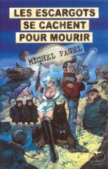 Les escargots se cachent pour mourir - MichelPagel