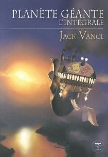 La plantète géante : l'intégrale - JackVance