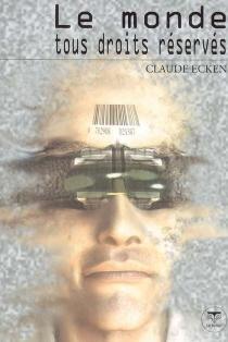 Le monde tous droits réservés - ClaudeEcken