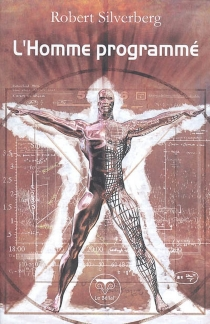 L'homme programmé - RobertSilverberg