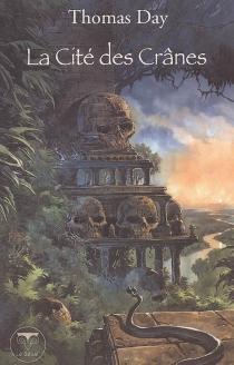 La cité des crânes : et autres magies du Sud-Est asiatique - ThomasDay