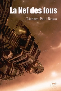 La nef des fous - Richard Paul Russo