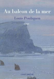 Au balcon de la mer - LouisPouliquen