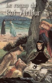 Le roman du roi Arthur -