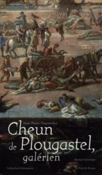 Cheun de Plougastel, galérien - Jean-PierreGourmelon