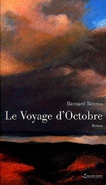 Le voyage d'octobre - BernardBerrou