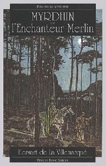 Myrdhin ou L'enchanteur Merlin - Théodore Hersart deLa Villemarqué