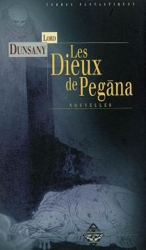Les dieux de Pegana - Edward John Moreton Drax PlunkettDunsany