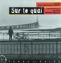 Sur le quai - Jean-BernardPouy