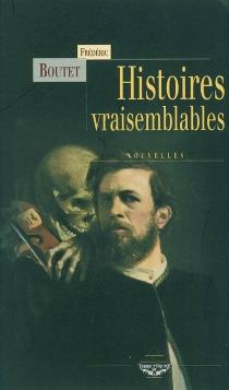Histoires vraisemblables - FrédéricBoutet