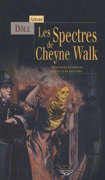 Les spectres de Cheyne Walk : mésaventures de Carnacki, chasseur de fantômes - GérardDôle