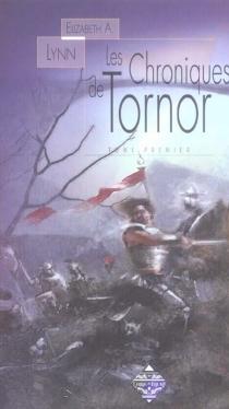 Les chroniques de Tornor   Volume 1 - Elizabeth A.Lynn