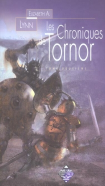 Les chroniques de Tornor - Elizabeth A.Lynn