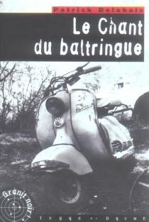 Le chant du baltringue - PatrickDelahais
