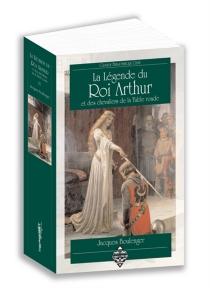 La légende du roi Arthur et des chevaliers de la Table ronde -