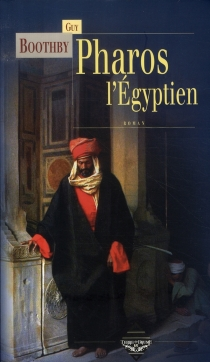 Pharos, l'Egyptien - Guy Boothby