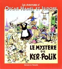 Les aventures d'Oscar Hamel et Isidore - Frédéric-AntoninBreysse