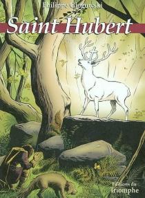 Saint Hubert : le grand cerf blanc - PhilippeGlogowski