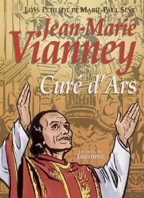 Jean-Marie Vianney, curé d'Ars - LoysPétillot