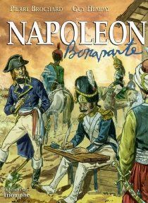 Napoléon Bonaparte : de l'île de Beauté à l'île de malheur - PierreBrochard