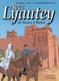 Avec Lyautey : de Nancy à Rabat - PhilippeCenci