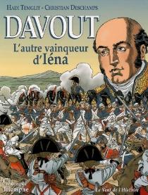 Davout, l'autre vainqueur d'Iéna - ChristianDeschamps