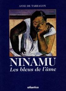 Ninamu, les bleus de l'âme - Anne deTarragon