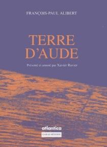Terre d'Aude| De Saissac à Carcassonne avec François-Paul Alibert : un itinéraire inspiré -