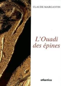 L'ouadi des épines - ClaudeMargantin