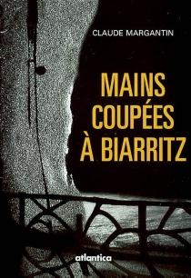 Mains coupées à Biarritz - ClaudeMargantin