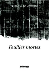 Feuilles mortes - Jean-ClaudeMouchès