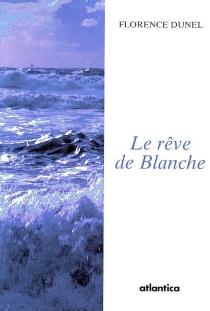Le rêve de Blanche - FlorenceDunel