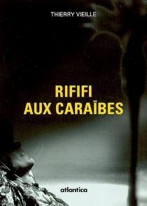 Rififi aux Caraïbes - ThierryVieille