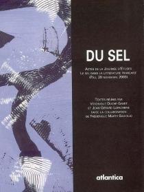 Du sel : actes de la Journée d'études Le sel dans la littérature française, Pau, 28 novembre 2003 - Journée d'études Le sel dans la littérature française
