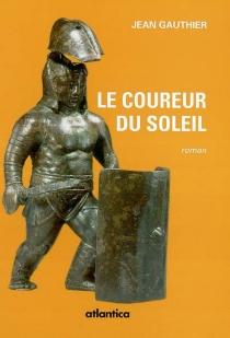 Le coureur du soleil - JeanGauthier