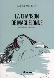 La chanson de Maguelonne - MichelMourlet