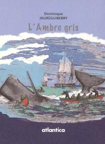 L'ambre gris - DominiqueJauréguiberry