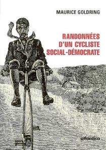 Randonnées d'un cycliste social-démocrate - MauriceGoldring