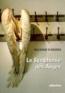 La symphonie des anges - Mazarine d'Angras