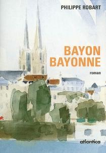 Bayon, Bayonne - PhilippeRobart