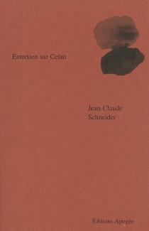 Entretien sur Celan - Jean-ClaudeSchneider