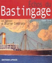 Echos du bastingage : les bateaux de Blaise Cendrars - RobertGuyon
