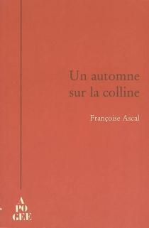 Un automne sur la colline - FrançoiseAscal
