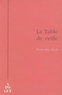 La table de veille - FrançoiseAscal