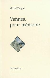 Vannes, pour mémoire - MichelDugué