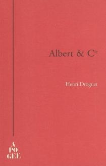Albert et Cie, histoire - HenriDroguet