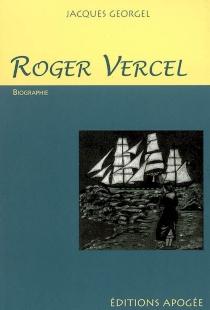 Roger Vercel : 1894-1957 : biographie - JacquesGeorgel