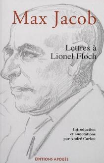 Lettres à Lionel Floch - MaxJacob