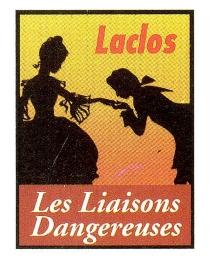 Les liaisons dangereuses : extrait - Pierre-Ambroise-FrançoisChoderlos de Laclos