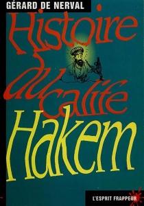 Histoire du calife Hakem - Gérard deNerval